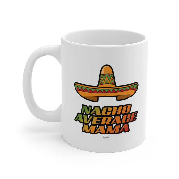 Nacho Average Mama Mug
