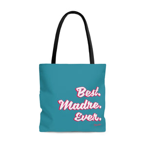 Best Madre Ever Tote Bag