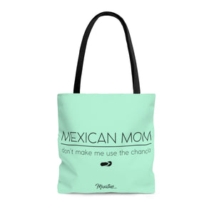 Mexican Mom Don´t Make Me Use The Chancla Tote Bag