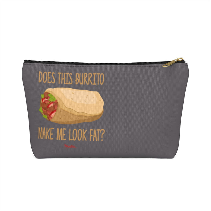 Does This Burrito Make Me look Fat? Accessory Bag