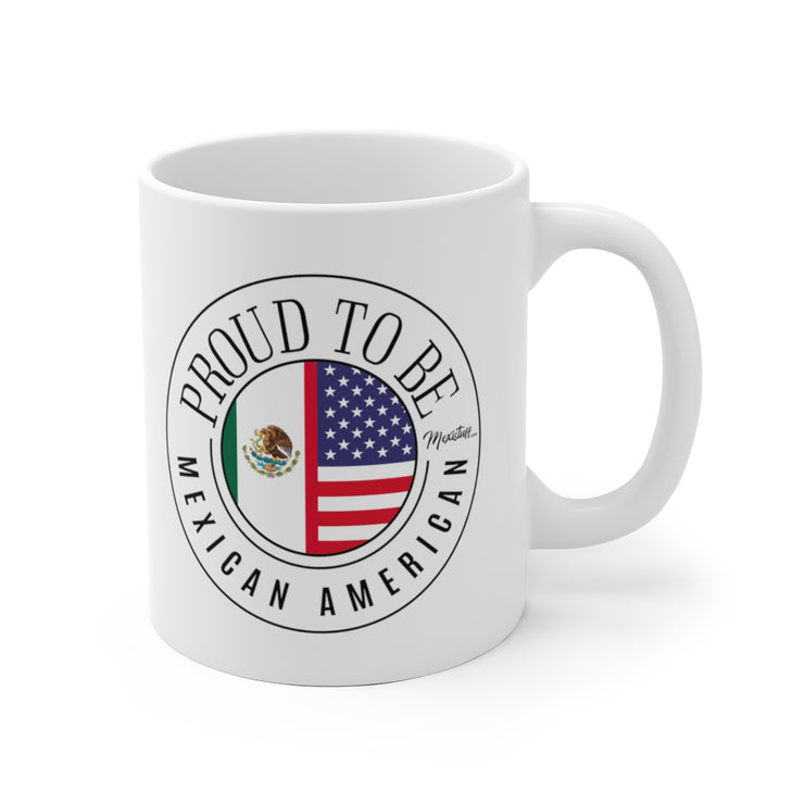 Proud To be Mexican American Mug