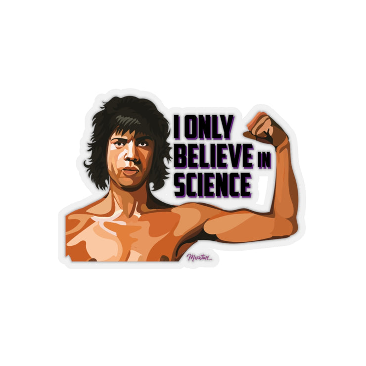 I Believe In Science Sticker