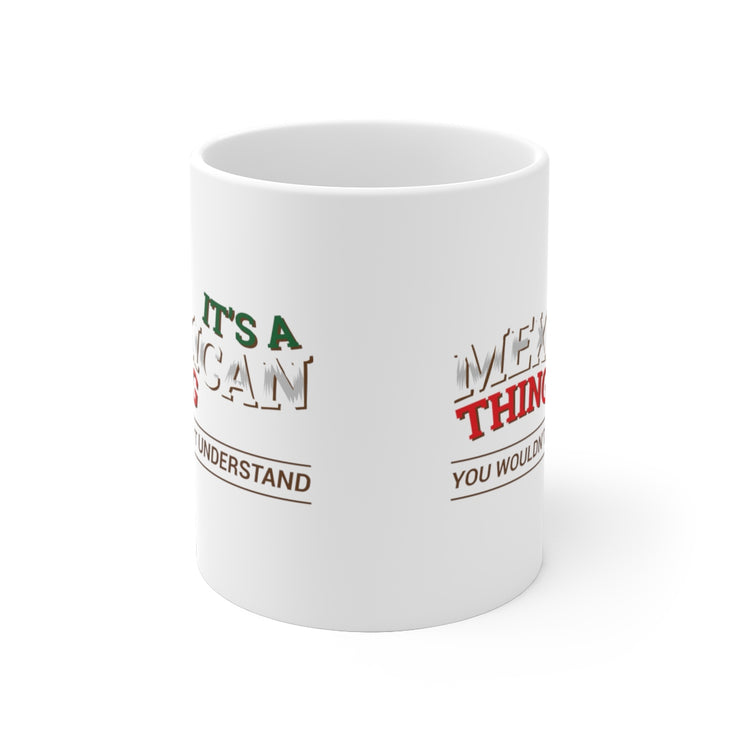 It´s A Mexican Thing Mug
