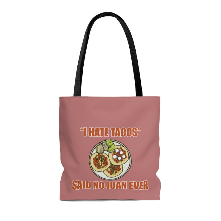I Hate Tacos Said No Juan Ever Tote Bag