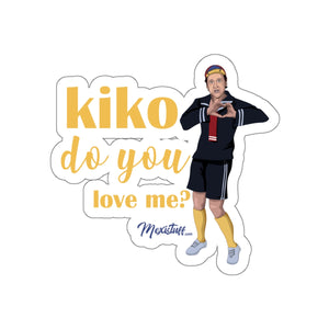 Kiko Do You Love Me?