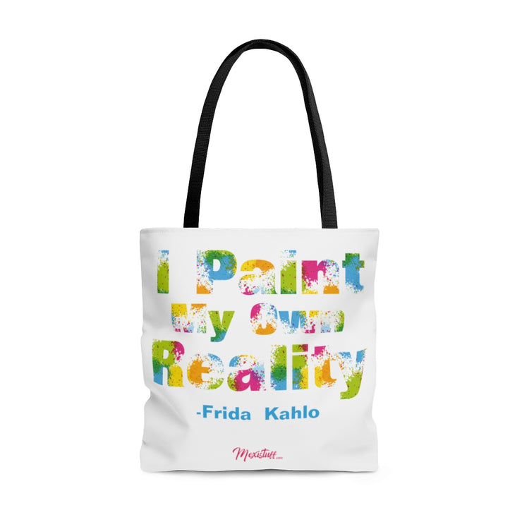 I Paint My Own Reality Tote Bag