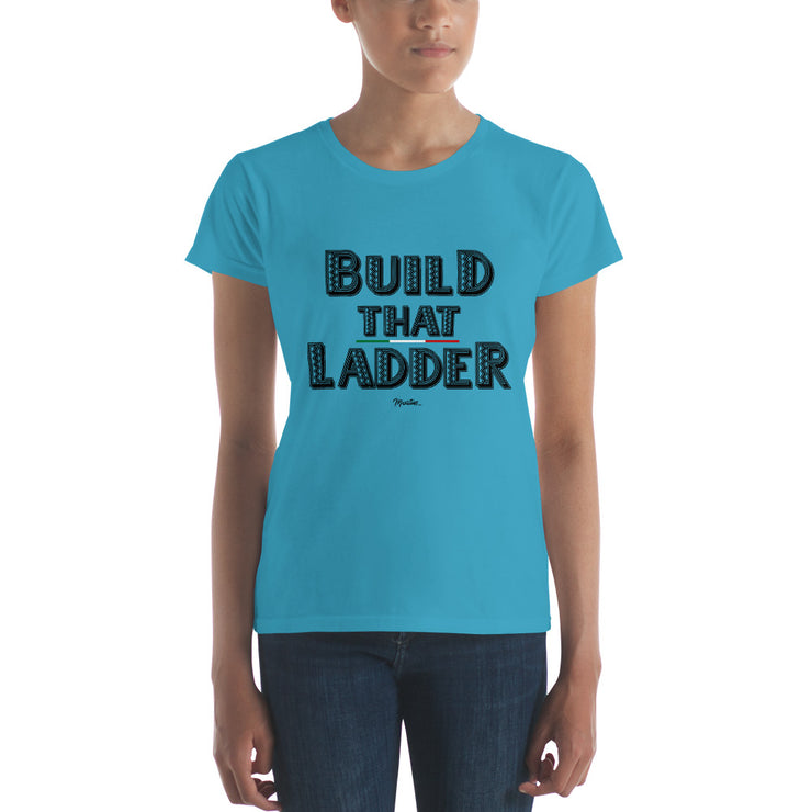 Build That Ladder Women's Premium Tee