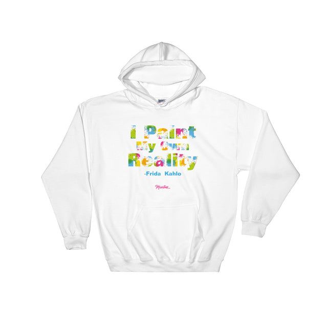 I Paint My Own Reality Unisex Hoodie
