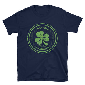 Irish I Had A Margarita Unisex Tee
