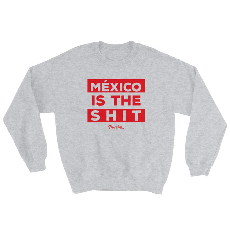 Mexico Is The Shit Unisex Sweatshirt