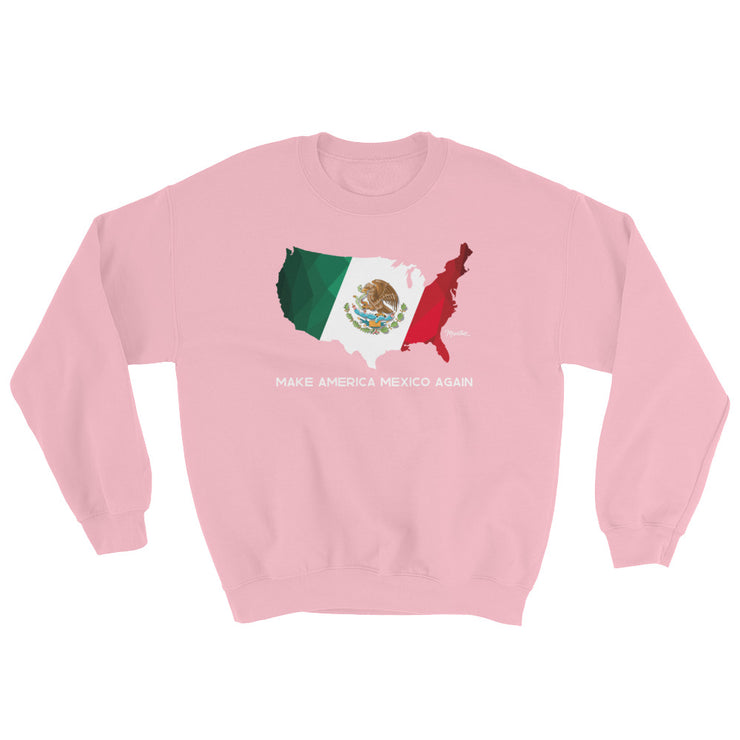 Make America Mexico Again Unisex Sweatshirt