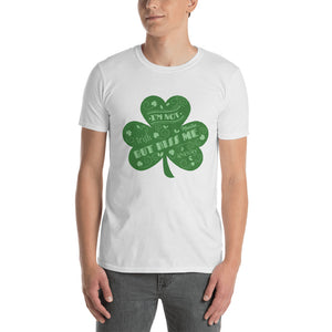 I Am Not Irish, Kiss Me Anyway Unsex Tee