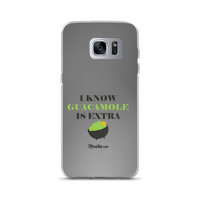 I Know Guacamole Is Extra Samsung Case
