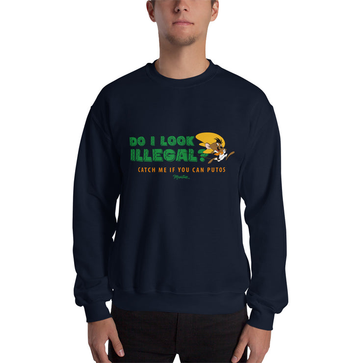 Do I Look Illegal? Unisex Sweatshirt