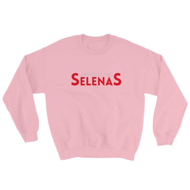 Anything For Selenas Unisex Sweatshirt