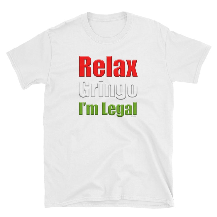 Relax I am Legal Unisex Tee