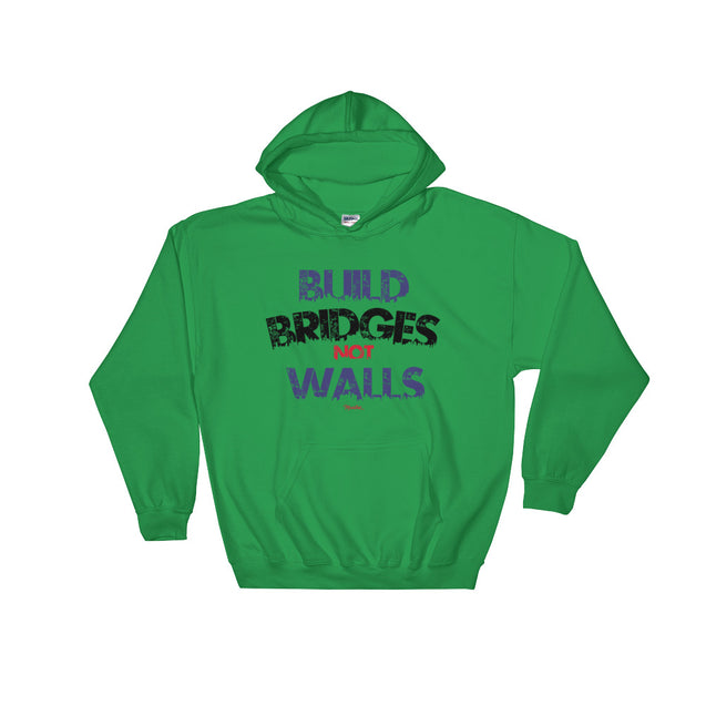 Build Bridges Not Walls Unisex Hoodie