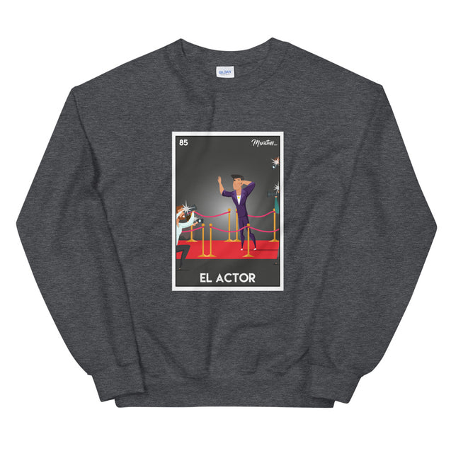 El Actor Unisex Sweatshirt