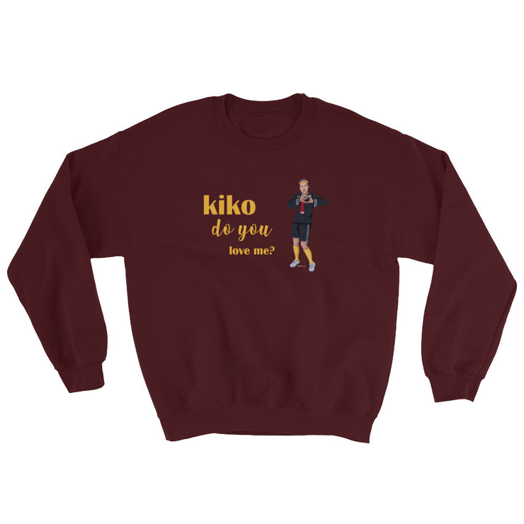 Kiko Do You Love Me Unisex Sweatshirt
