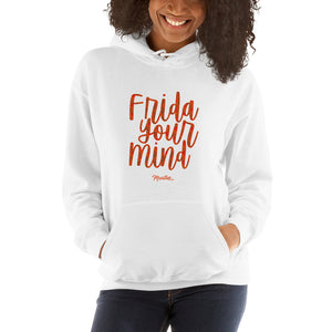 Frida Your Mind Unisex Hoodie