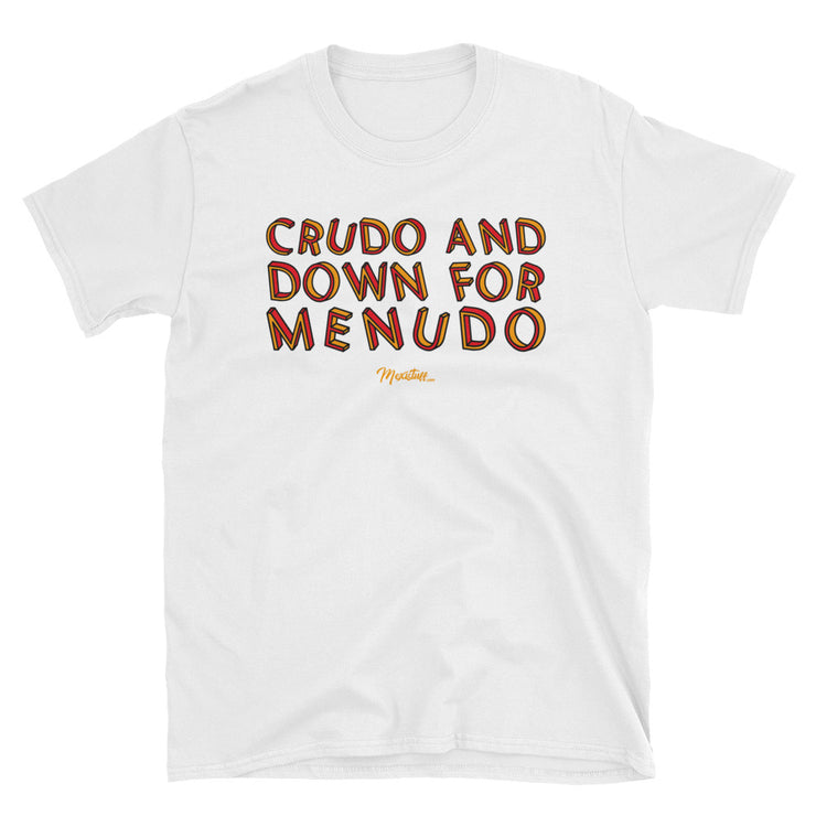 Crudo And Down For Menudo Unsiex Tee