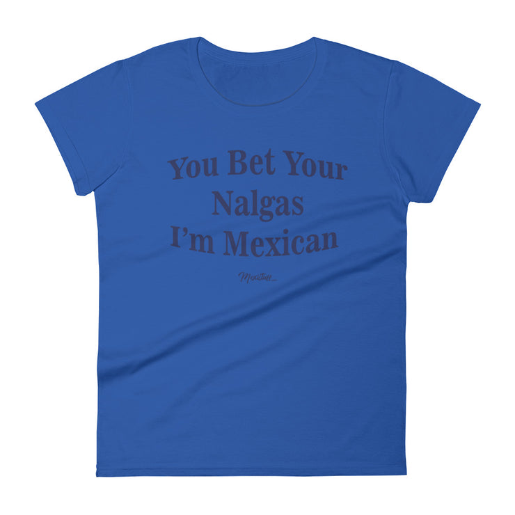 You Bet Your Nalgas Women's Premium Tee