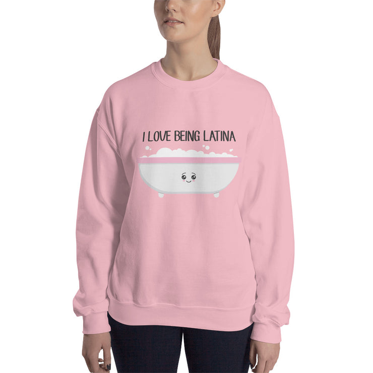 I Love Being Latina Unisex Sweatshirt