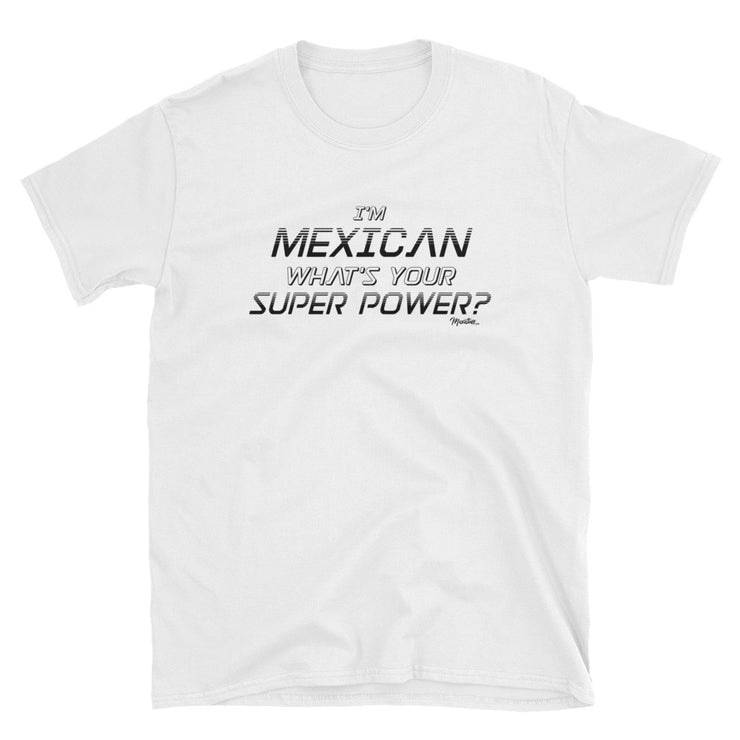 Mexican Super Power Unisex Tee