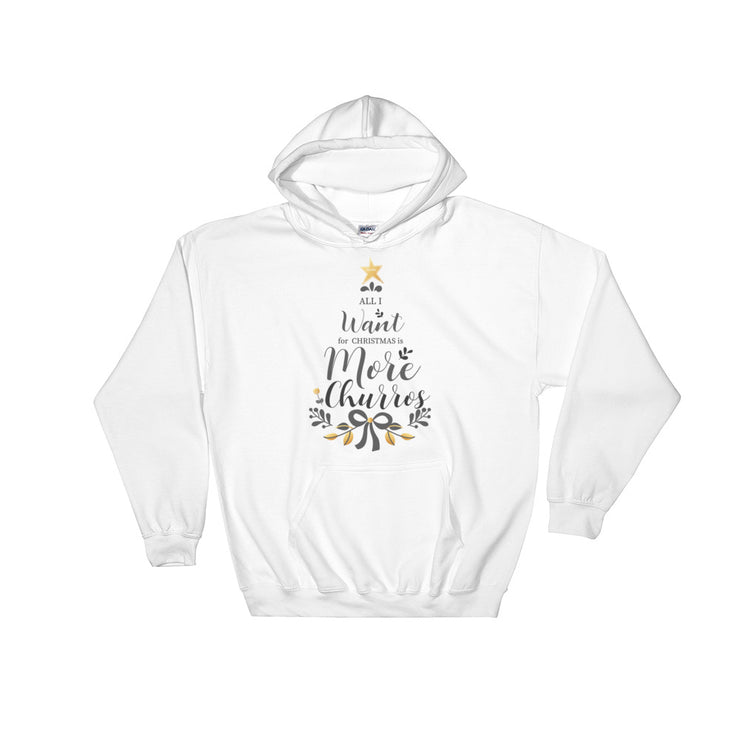 All I Want For Christmas Is More Churros Unisex Hoodie