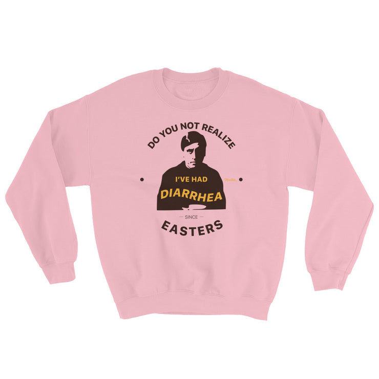 Diarrhea Since Easters Unisex Sweatshirt
