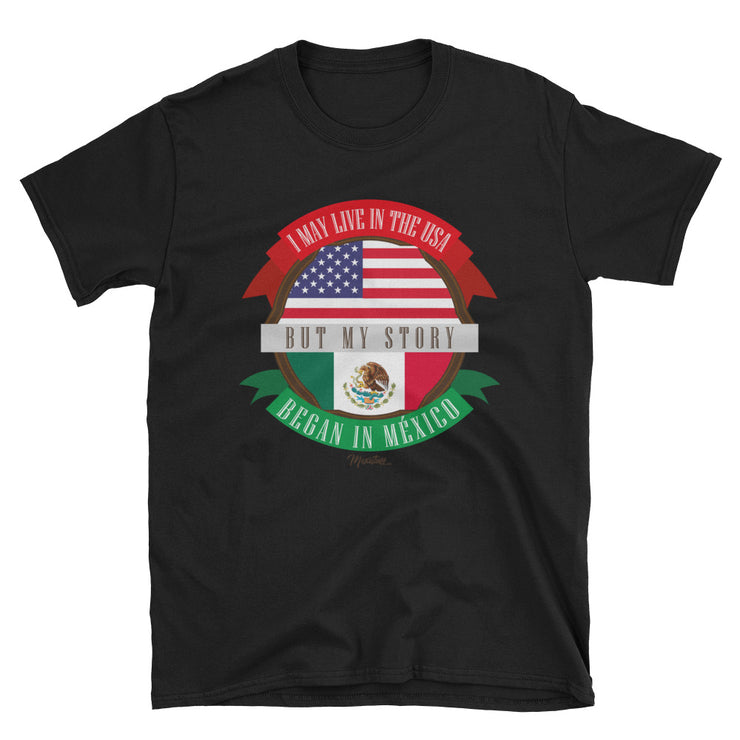 My Story Began In Mexico Unisex Tee