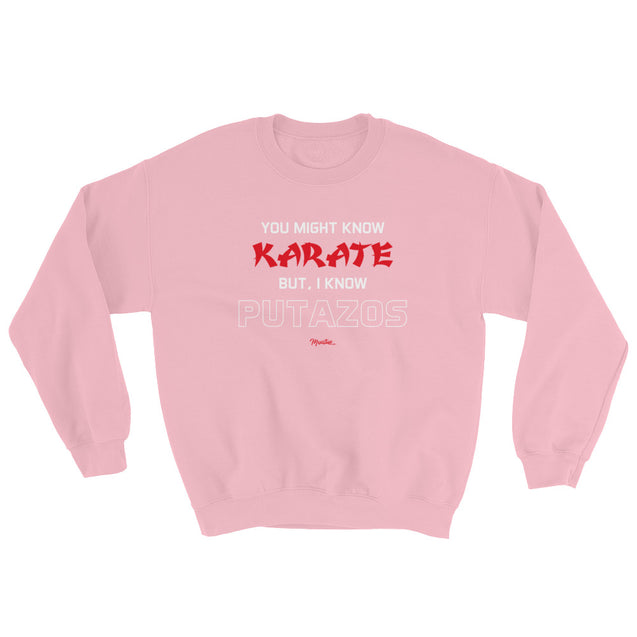 I Know Putazos Unisex Sweatshirt