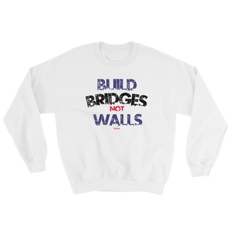 Build Brindges Not Walls Unisex Sweatshirt