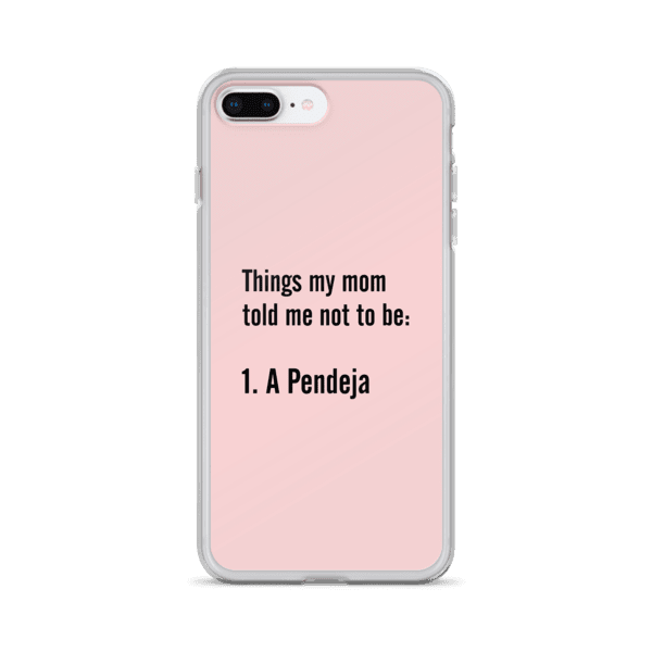 Don't Be Pendeja iPhone Case