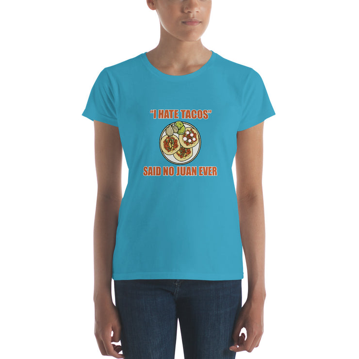 I Hate Tacos Said No Juan Ever Women's Premium tee