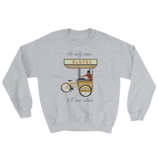 The Only Man I'll Chase Unisex Sweatshirt