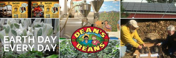 Every Day is Earth Day at Dean's Beans...for REAL!