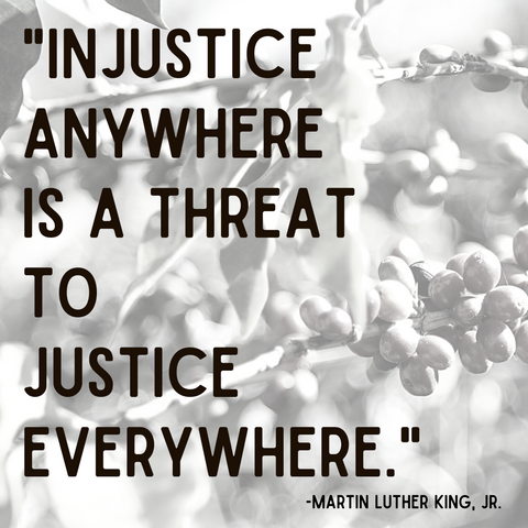Injustice anywhere is a threat to justice everywhere. Martin Luther King JR