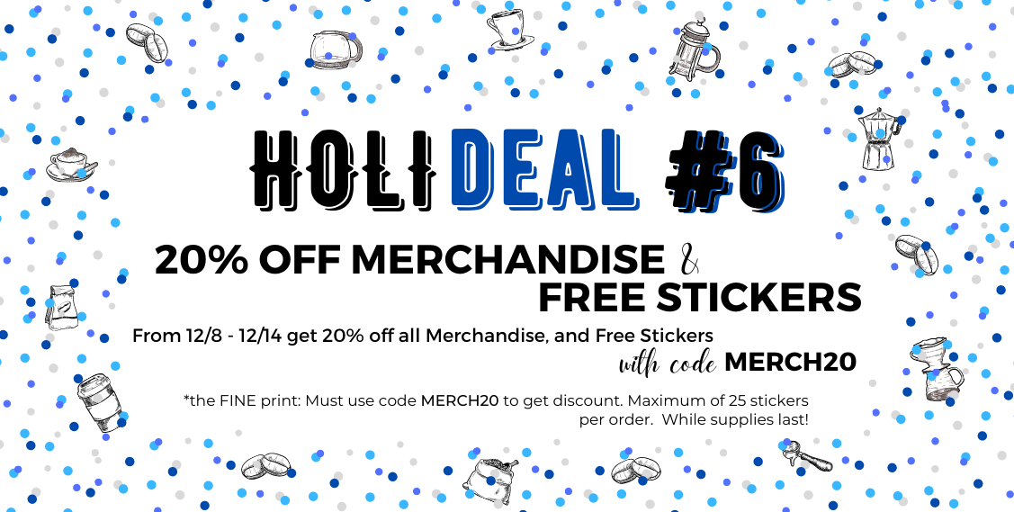 Holiday Deal #6 20% off Merchandise and Free Stickers