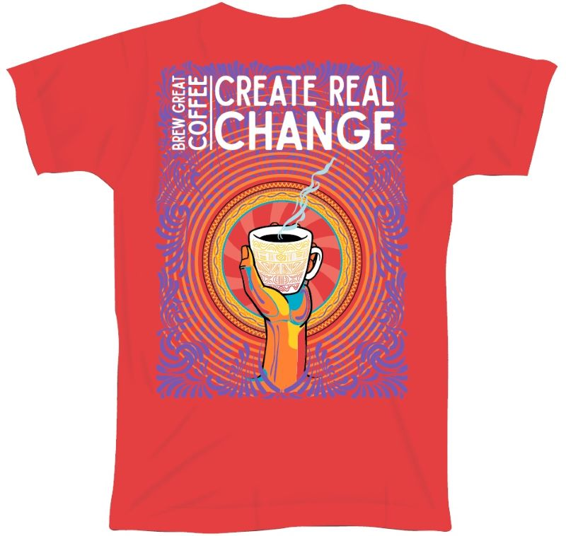 """Brew Great Coffee Create Real Change"" T-Shirt"