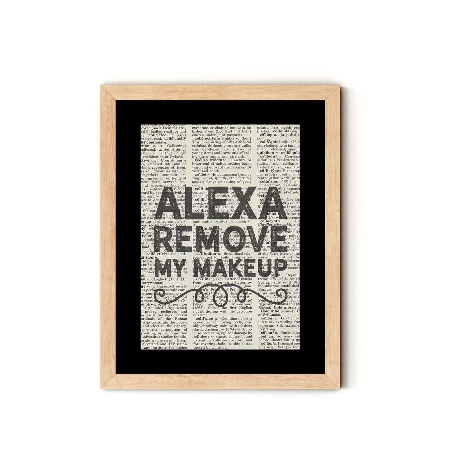 """Alexa Remove My Make Up"" Dictionary Art Print With Mount"
