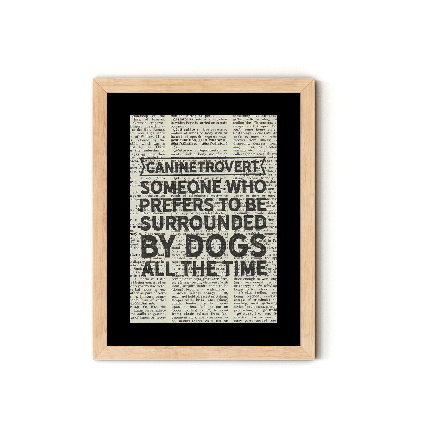 """Caninetrovert Someone Who Prefers to be Surrounded by Dogs All The Time"" Dictionary Art Print With Mount"
