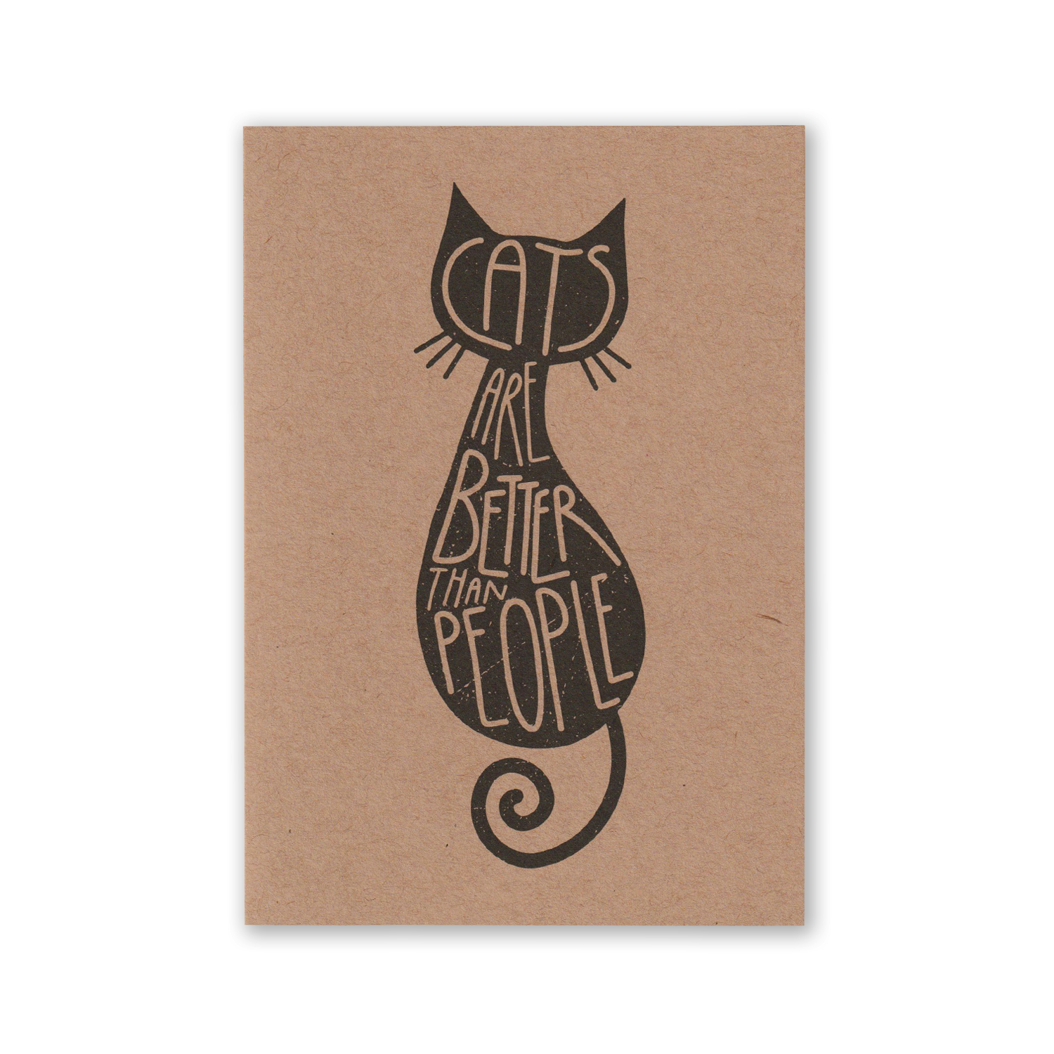 """Cats Are Better Than People"" Kraft Recycled Greeting Card"