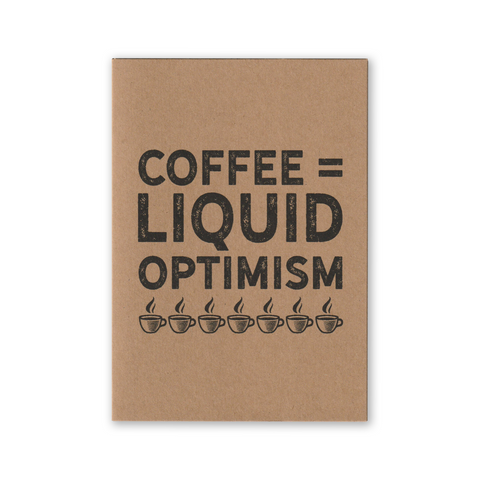 """Coffee = Liquid Optimism"" Kraft Recycled Greeting Card"