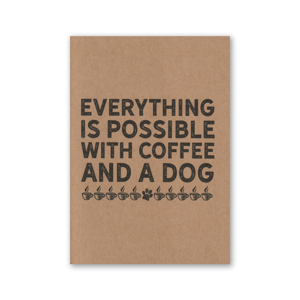 """Everything is Possible with Coffee and a Dog"" Kraft Recycled Greeting Card"