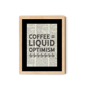 """Coffee = Liquid Optimism"" Dictionary Art Print With Mount"