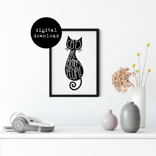 """Cats Are Better Than People"" A4 Printable Art (Digital Download Only)"