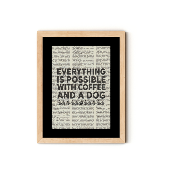 """Everything is Possible with Coffee and a Dog"" Dictionary Art Print With Mount"