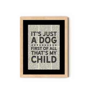 """It's Just a Dog First of All That's My Child"" Dictionary Art Print With Mount"