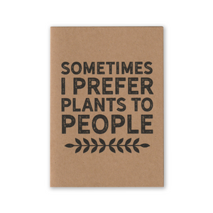 """Sometimes I Prefer Plants to People"" Kraft Recycled Greeting Card"
